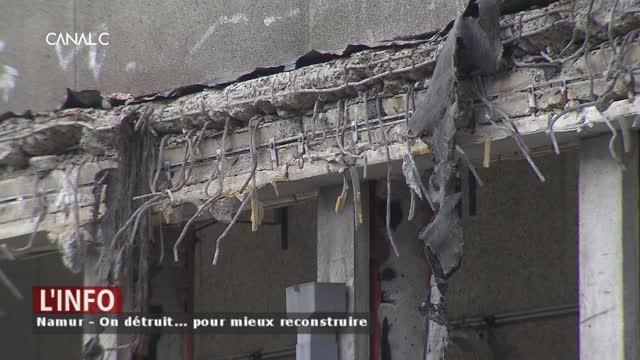 Namur - On détruit... pour mieux reconstruire