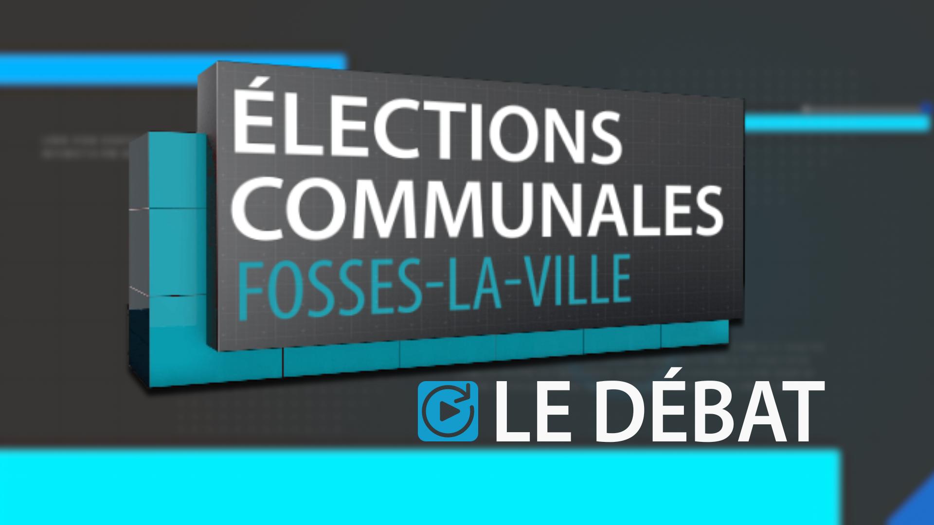 Communales 2018 : Fosses-la-Ville - Le débat