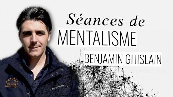Benjamin Ghislain - Mentaliste