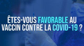 Etes-vous favorable au vaccin covid-19?